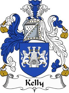 Kelly (O' Calleigh) Clan Coat of Arms; Family Motto: Turris Fortis Mihi Deus (God is My Tower of Strength)