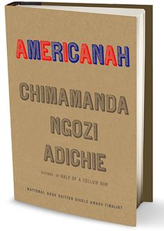 """In a hair-braiding salon in Trenton, New Jersey, Ifemelu— the articulate, lovely and blisteringly frank protagonist of Chimamanda Ngozi Adichie's masterful novel Americanah (Knopf)—tosses off an e-mail to her first lover, the bookish Obinze, in Nigeria, where, after 13 years of living in the States, she plans to return to start life anew. Though successful as a blogger and on fellowship at Princeton, she feels """"cement in her soul"""" and ditches the privileged life she's clawed her way ..."""