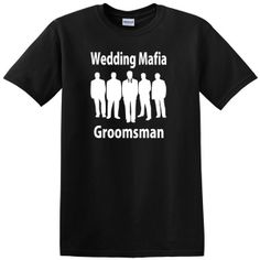 Wedding Mafia - Groomsman T-shirt  #PersonalizedWeddingShirt #ShirtForGroom #GroomsmanShirt #FunnyWeddingShirt #GroomEntourage #BachelorPartyShirt #WeddingSouvenir #WeddingGift