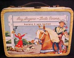 Roy Rogers and Dale Evans Lunch Box- my Dad had a lunch box like this and he gave it to me in the '70s to use because I was addicted to horses.