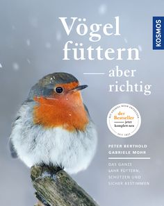 Vögel füttern - aber richtig von Peter Berthold und Gabriele Mohr, 4. Auflage 2017, Kosmos Verlag #Rezension