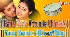 Ranu Ranu Antunde Chinado Song (Remix)-DjCrazYDilip(www. Dj Songs List, Dj Mix Songs, Dj Remix Music, Dj Music, Audio Songs, Mp3 Song, Folk Song Lyrics, All Love Songs, Mother Song