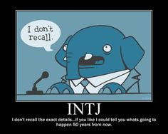 INTJ Not good with specifics and details, but excellent at big picture perceptions and concepts! Intj Personality, Myers Briggs Personality Types, Intj Humor, Introvert Humor, Intj Women, Intj And Infj, Myers Briggs Personalities, Entj, Motivational Posters