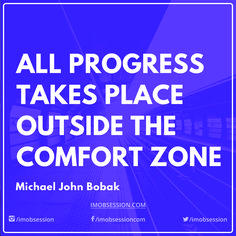 All progress takes place outside the #ComfortZone - Michael Jogn Bobak http://obsn.im #quotes #motivation