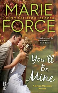 """Read """"You'll Be Mine A Green Mountain Novella"""" by Marie Force available from Rakuten Kobo. The New York Times bestselling author of the Green Mountain novels is back —and """"if you have not read Marie Force you ar. Green Mountain, Romance Novels, Book Lists, So Little Time, Free Books, Bestselling Author, The Book, Books To Read, Fiction"""