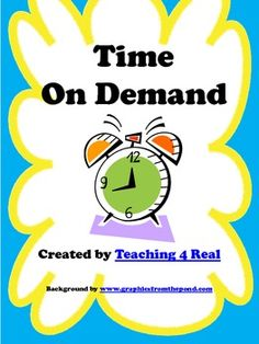 #2.50 Common Core Math standards require students to tell time to the minute and be able to calculate elapse time or interval time. Time On D...