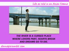 "Oh Han river...wae! Every time they go there you're screaming, ""Noooooooo."""