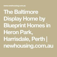 Martin 187 baltimore 3 viewg blueprint pinterest the baltimore display home by blueprint homes in heron park harrisdale perth newhousing malvernweather Image collections