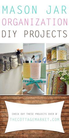 Mason Jar Organization DIY Projects - The Cottage Market #MasonJarOrganizing, #MasonJarOrganizingIdeas, #MasonJarDIYProjects