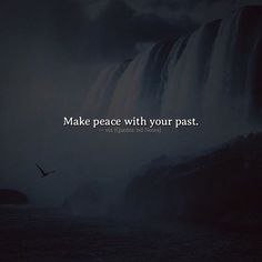 Make peace with your past. via (http://ift.tt/2mmmIpv)
