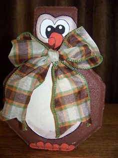 Owl....I think TURKEY...add fluffy ribbon for feathers??