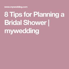 8 Tips for Planning a Bridal Shower   mywedding
