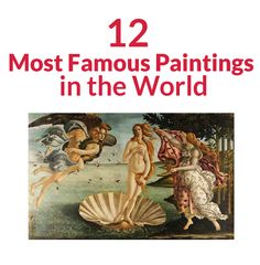 12 Most Famous Paintings in the World