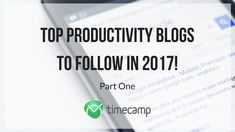 Top Productivity Blogs To Follow in 2017