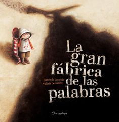 A grande fábrica de palavras de Agnès de Lestrade e Valeria Docampo, Paleta de Letras Book Cover Art, Book Cover Design, Book Design, Cover Books, Sam Mcbratney, Album Jeunesse, Lectures, Children's Book Illustration, Free Reading