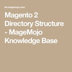 Magento 2 Directory Structure - MageMojo Knowledge Base