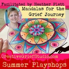 Upcoming Summer Playshop: Mandalas for the Grief Journey with Heather Plett - http://griefcoachingcertification.com/2015/07/upcoming-summer-playshop-mandalas-for-the-grief-journey-with-heather-plett/