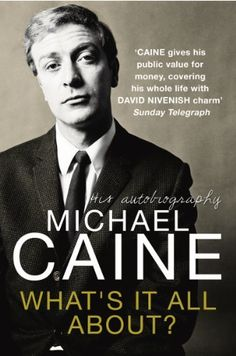 What's It All About? by Michael Caine, http://www.amazon.co.uk/dp/B007FUMT8Y/ref=cm_sw_r_pi_dp_t-bmub111EVDT