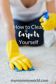 'How to Clean Carpets Yourself...!' (via My Mommy World)