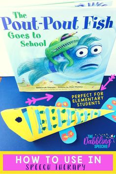 How to use The Pout Pout Fish Goes To School In Speech Therapy