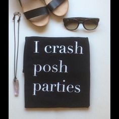 """I Crash Posh Parties black t shirt Black cotton v neck or ladies crew necks available printed with """" I crash posh parties"""" . PLEASE DO NOT BUY This Listing , comment size below and I'll make you a listing. Tops Tees - Short Sleeve"""