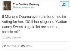 Tbh. Even though I read that she won't be running (why tf not) but...I honestly would. Just to get them Obamas back in office.