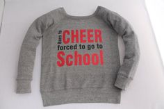 Hey, I found this really awesome Etsy listing at https://www.etsy.com/listing/184851865/born-to-cheer-forced-to-go-to-school-t