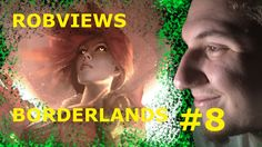 ROBVIEWS BORDERLANDS XBOX 360 LETS PLAY PART 8