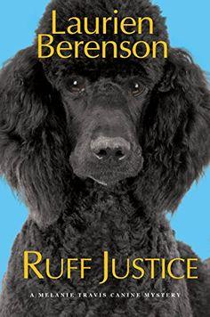 Ruff Justice (Melanie Travis Canine Mystery) by Laurien B... https://www.amazon.com/dp/1496703464/ref=cm_sw_r_pi_dp_U_x_gnItBbQTFYX58