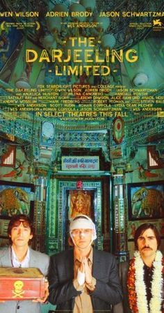 The Darjeeling Limited - Directed by Wes Anderson.  With Owen Wilson, Adrien Brody, Jason Schwartzman, Amara Karan. A year after their father's funeral, three brothers travel across India by train in an attempt to bond with each other.