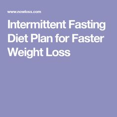 Intermittent Fasting Diet Plan for Faster Weight Loss