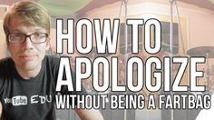 How to Apologize like a Fartbag. I feel like I wish I could share this with our roommate. I think going back to basics in many things would really help her get things right. of course, that isn't really an option, at least not when coming from us.