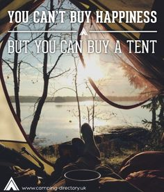 You can't buy happiness but you can buy a tent! Inspirational Quote. Motivational Quote. Camping. Campsite. Holiday. Travel. UK. Ireland. Explore. Adventure. Day Out. Family Holiday. Relax.