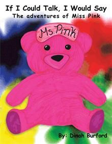 If I Could Talk, I Would Say The adventures of Miss Pink By Dinah Burford Book Format, Author, Adventure, Sayings, Antiques, Books, Pink, Fictional Characters, Walmart