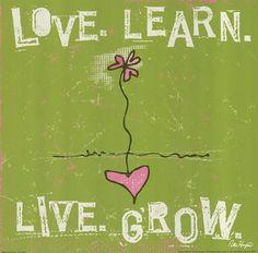 Love, Learn, Live, Grow