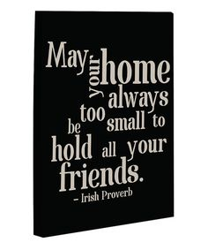 Black & Oatmeal Friends Irish Proverb Canvas Wall Art by OneBellaCasa on #zulily today!