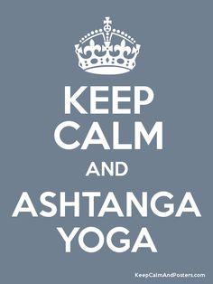Keep Calm and ASHTANGA YOGA Poster