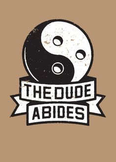 BROTHERTEDD.COM - spencerfruhling: THE DUDE ABIDES T-shirt for... Big Lebowski Quotes, The Big Lebowski, 4 Tattoo, New Tattoos, Dudeism, Empire Records, Wicked Tattoos, Indie Art, Music Film