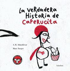 """La verdadera historia de Caperucita"" - Antonio Rodríguez Almodóvar (Kalandraka)"