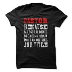 Pastor Because Hardcore Devil Stomping Ninja Isn't An Official Job Title T-Shirts, Hoodies. BUY IT NOW ==► Funny Tee Shirts