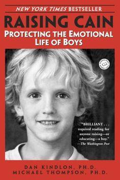 Raising Cain: Protecting the Emotional Life of Boys by Dan Kindlon, Michael Thompson, Teresa Barker