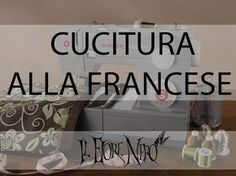cucitura alla francese (french seam) per rifiniture interne pulite