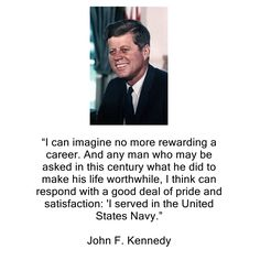 """My favorite quote. I fill with pride every time I utter the phrase """"I served in the United States Navy."""""""