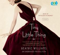 "Tiny Little Thing by Beatriz Williams - Narrated by Kathleen McInerney. In the summer of 1966, Christina Hardcastle—""Tiny"" to her illustrious family—stands on the brink of a breathtaking future. Of the three Schuyler sisters, she's the one raised to marry a man destined for leadership, and with her elegance and impeccable style, she presents a perfect camera-ready image in the dawning age of television politics. #audiobook #book #fiction #historical #romance #1960s"