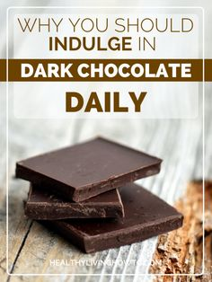 Why You Should Indulge In Dark Chocolate Daily | healthylivinghowto.com