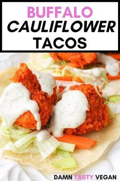 Crispy buffalo cauliflower tacos with creamy vegan cashew ranch dressing. Easy to make, healthy lunch or dinner idea. Meatless Monday meal idea. #tacotuesday #vegantaco #buffalocauliflower #meatlessmonday #vegan Vegan Mexican Recipes, Delicious Vegan Recipes, Easy Healthy Recipes, Whole Food Recipes, Tasty, Vegan Appetizers, Vegan Snacks, Vegan Dinners, Vegan Desserts