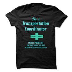 Transportation Coordinator fun T-Shirt Hoodie Sweatshirts iei. Check price ==► http://graphictshirts.xyz/?p=46394