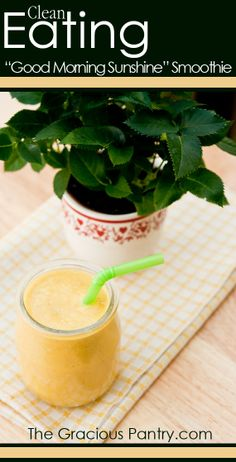 """Good Morning Sunshine"" Smoothie #CleanEating #WakeUp #BetterThanCoffee"