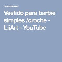 Vestido para barbie simples /croche - LiiArt - YouTube