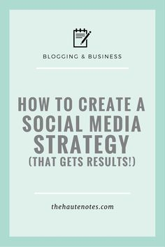 How to Create a Social Media Strategy | The Haute Notes